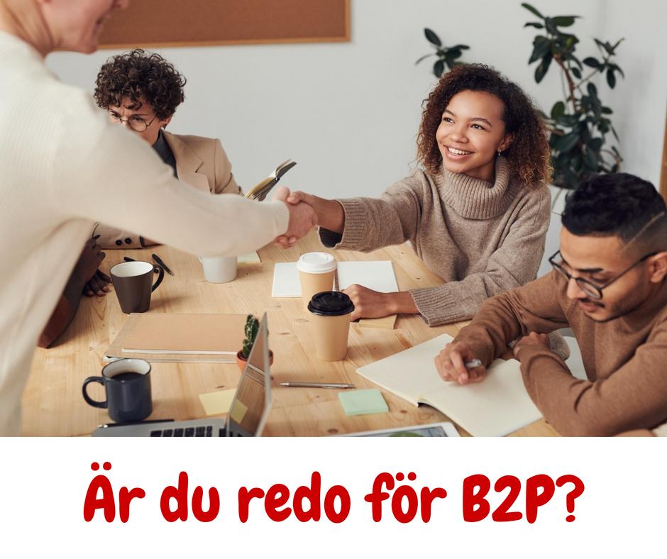 Är du redo för B2P?